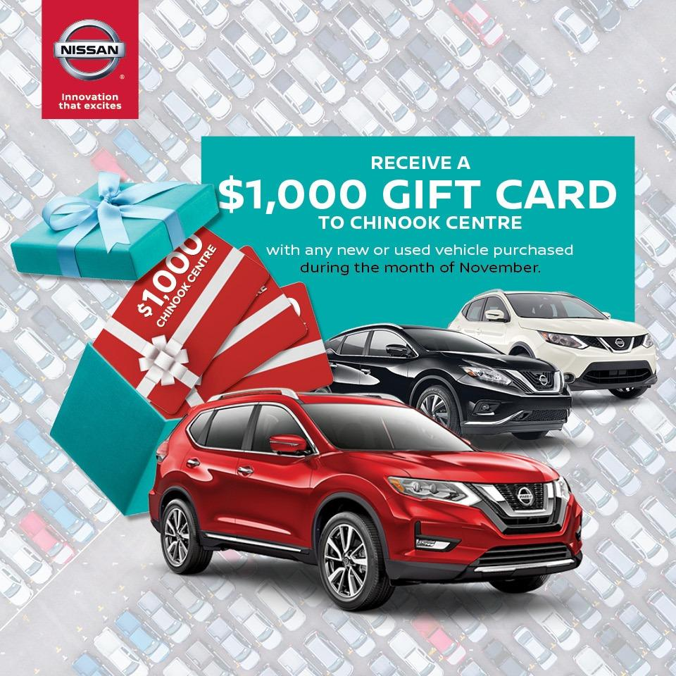 $1000 Gift Card to Chinook Centre with purchase of a vehicle. Only at Fish Creek Nissan. Calgary, AB